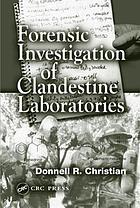 Forensic investigation of clandestine laboratories