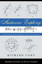 Audacious euphony : chromaticism and the consonant triad's second nature