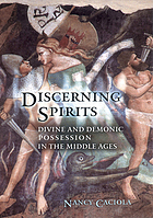 Discerning spirits : divine and demonic possession in the Middle Ages