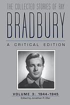 The collected stories of Ray Bradbury : a critical edition