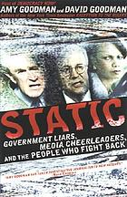 Static : government liars, media cheerleaders, and the people who fight back