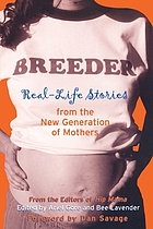Breeder : real-life stories from the new generation of mothers