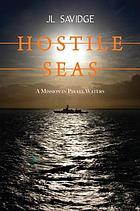 Hostile seas : a mission in pirate waters