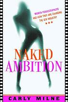 Naked ambition : women who are changing pornography