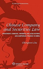 Chinese company and securities law : investment vehicles, mergers and acquisitions, and corporate finance in China