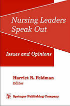 Nursing leaders speak out : issues and opinions