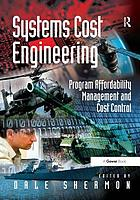 Systems cost engineering : program affordability management and cost control