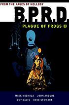 B.P.R.D : Plague of frogs. Volume four
