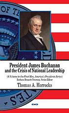 President James Buchanan and the crisis of national leadership
