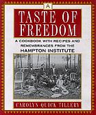 A taste of freedom : a cookbook with recipes and remembrances from the Hampton Institute