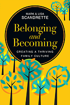 Belonging and becoming : creating a thriving family culture