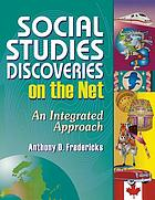 Social studies discoveries on the net : an integrated approach