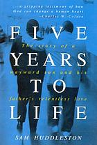 Five years to life