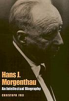 Hans J. Morgenthau : an intellectual biography