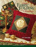 Simple fabric folding for Christmas : 14 festive quilts & projects