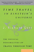 Time travel in Einstein's universe : the physical possibilities of travel through time