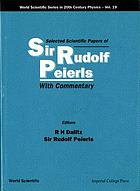 Selected scientific papers of Sir Rudolf Peierls : with commentary