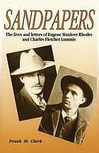 Sandpapers : the lives and letters of Eugene Manlove Rhodes and Charles Fletcher Lummis