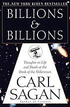 Billions and billions : thoughts on life and death at the brink of the millennium