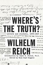 Where's the truth? : letters and journals, 1948-1957