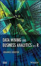 Business analytics and data mining with R