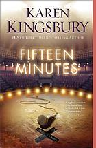Fifteen minutes : a novel