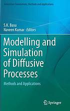 Modelling and simulation of diffusive processes : methods and applications