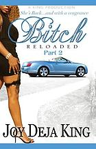 Bitch reloaded, part 2 : a novel