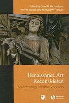 Renaissance art reconsidered : an anthology of primary sources