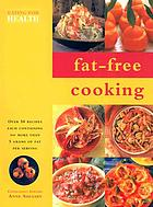 Fat-free cooking : over 50 recipes each containing no more than 5 grams of fat per serving