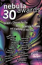 Nebula awards 30 : SFWA's choices for the best science fiction and fantasy of the year