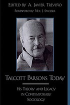 Talcott Parsons today : his theory and legacy in contemporary sociology