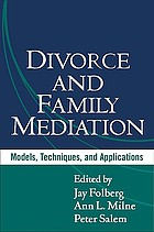 Divorce and family mediation : models, techniques, and applications