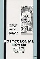 Postcolonial moves : medieval through modern
