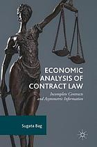 Economic analysis of contract law incomplete contracts and asymmetric information