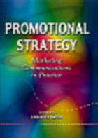 Promotional strategy : marketing communications in practice