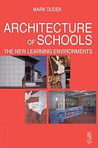 Architecture of schools : the new learning environments
