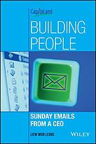 Building people : Sunday emails from a CEO