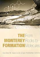The Monterey Formation : from rocks to molecules