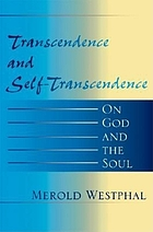 Transcendence and self-transcendence : on God and the soul