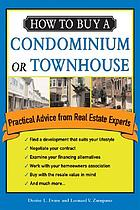 How to buy a condominium or townhouse : practical advice from a real estate expert