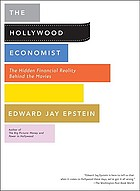 The Hollywood economist : the hidden financial reality behind the movies