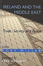 Ireland and the Middle East : trade, society and peace