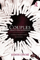 Couples group psychotherapy : a clinical treatment model