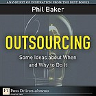 Outsourcing : some ideas about when and why to do it