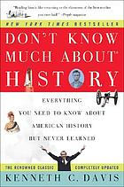Don't know much about history : everything you need to know about American history but never learned