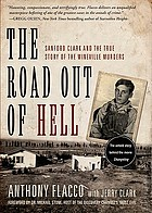 The road out of hell : Sanford Clark and the true story of the Wineville murders