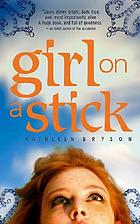 Girl on a stick