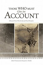 Those who must give an account : a study of church membership and church discipline