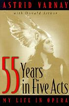 Fifty-five years in five acts : my life in opera